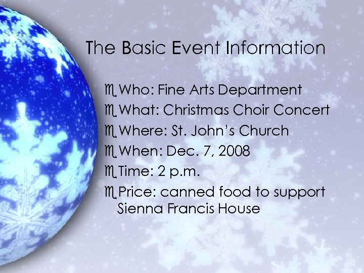 The Basic Event Information e. Who: Fine Arts Department e. What: Christmas Choir Concert