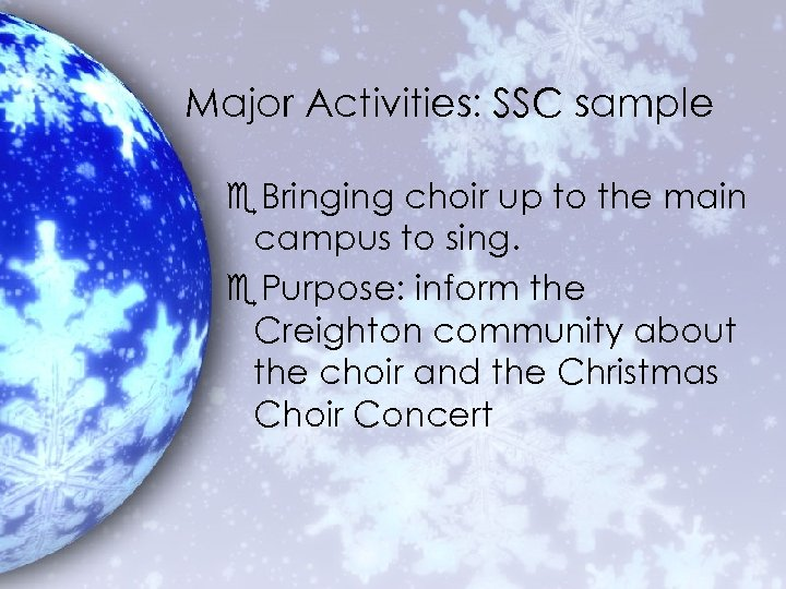 Major Activities: SSC sample e. Bringing choir up to the main campus to sing.