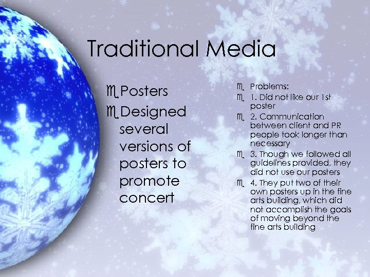 Traditional Media e. Posters e. Designed several versions of posters to promote concert e