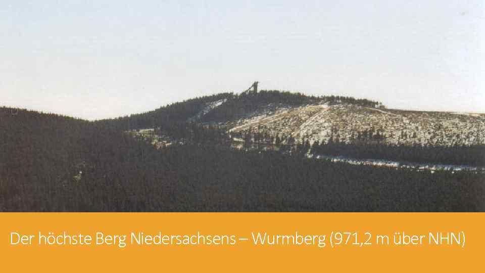 Der höchste Berg Niedersachsens – Wurmberg (971, 2 m über NHN)