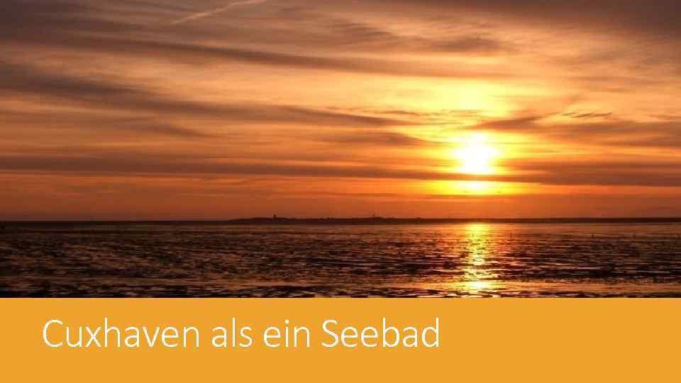 Cuxhaven als ein Seebad