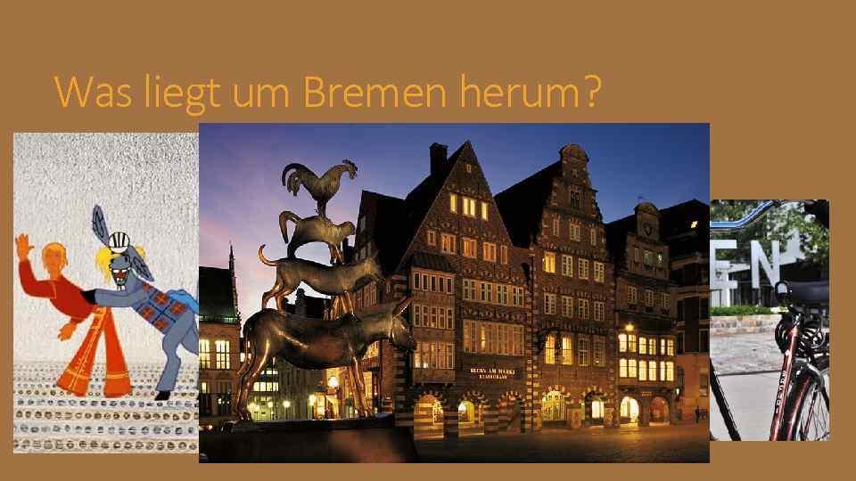 Was liegt um Bremen herum?