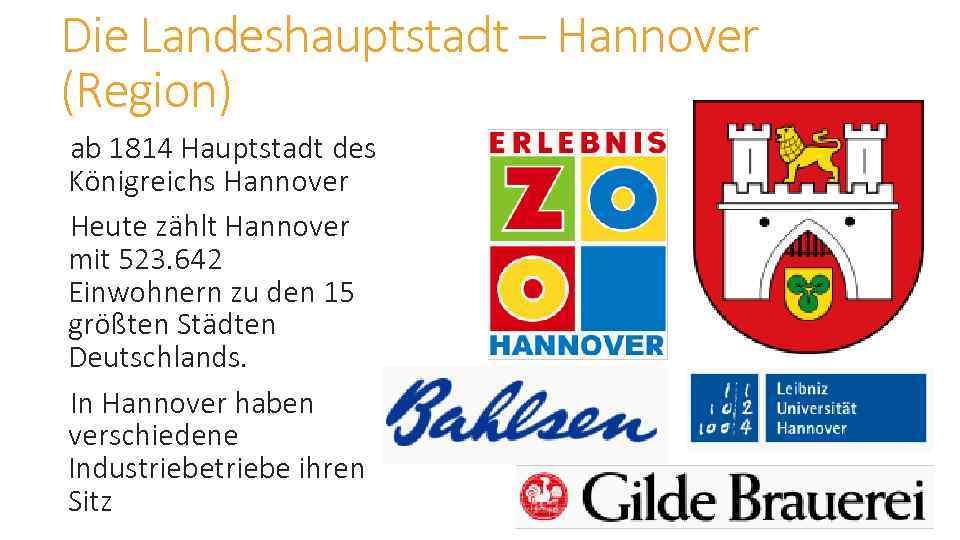 Die Landeshauptstadt – Hannover (Region) ab 1814 Hauptstadt des Königreichs Hannover Heute zählt Hannover