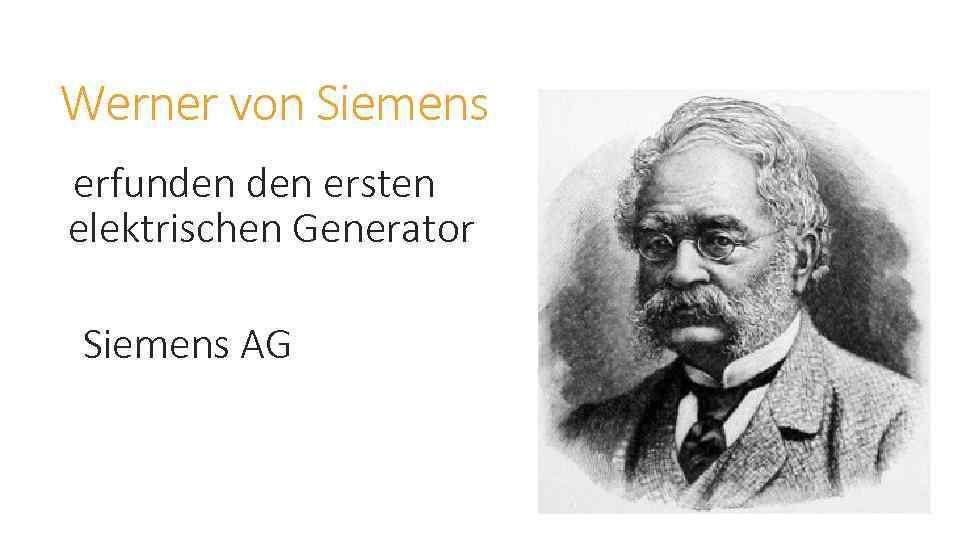Werner von Siemens erfunden ersten elektrischen Generator Siemens AG