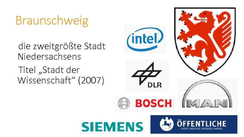 """Braunschweig die zweitgrößte Stadt Niedersachsens Titel """"Stadt der Wissenschaft"""" (2007)"""