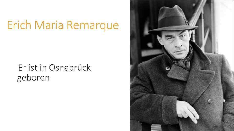 Erich Maria Remarque Er ist in Osnabrück geboren