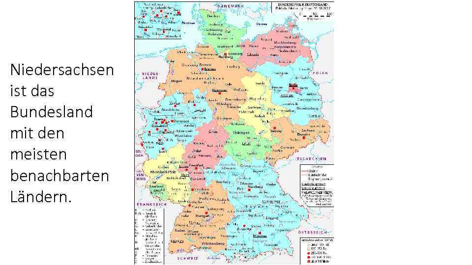 Niedersachsen ist das Bundesland mit den meisten benachbarten Ländern.