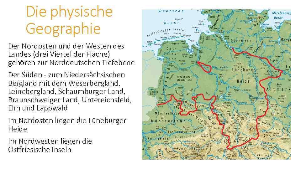 Die physische Geographie Der Nordosten und der Westen des Landes (drei Viertel der Fläche)