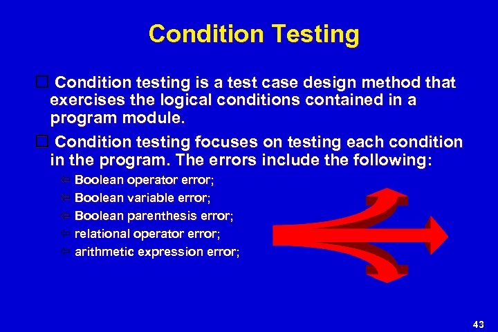 Condition Testing Condition testing is a test case design method that exercises the logical