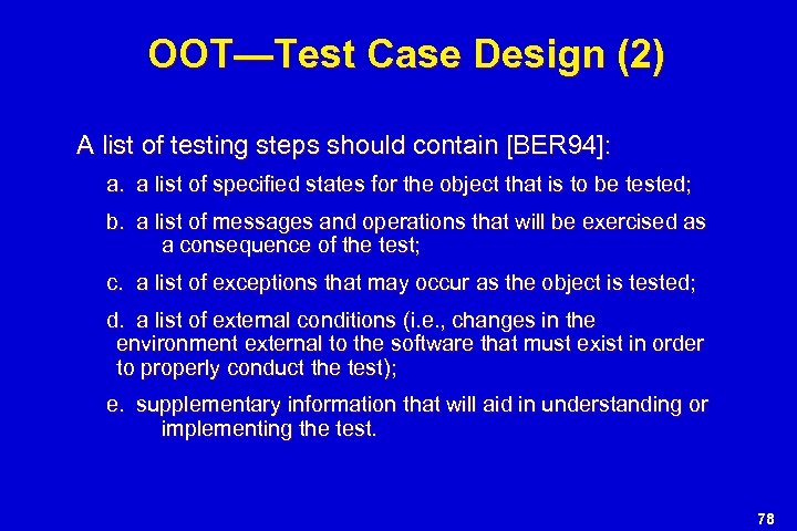 OOT—Test Case Design (2) A list of testing steps should contain [BER 94]: a.