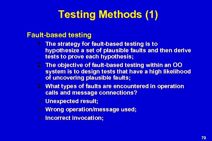 Testing Methods (1) Fault-based testing 1. The strategy for fault-based testing is to hypothesize