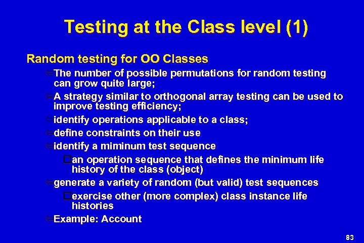 Testing at the Class level (1) Random testing for OO Classes The number of