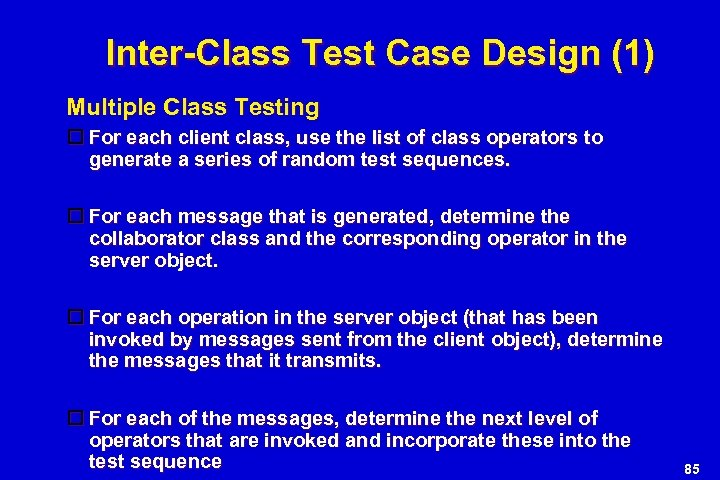 Inter-Class Test Case Design (1) Multiple Class Testing For each client class, use the