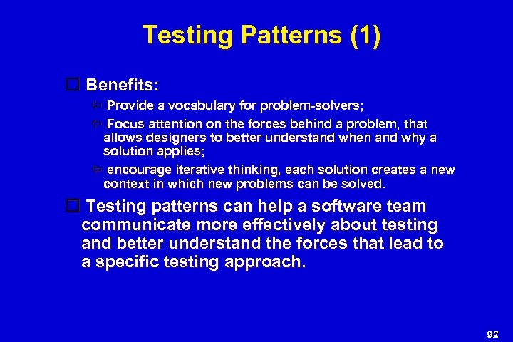 Testing Patterns (1) Benefits: Provide a vocabulary for problem-solvers; Focus attention on the forces