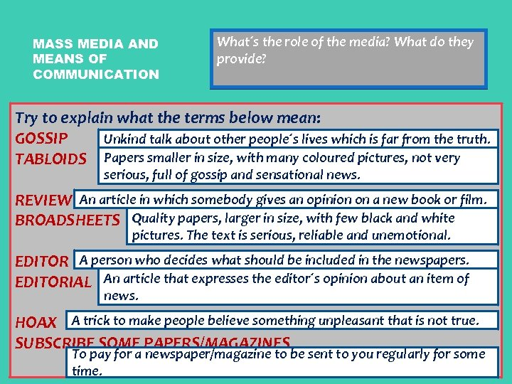 MASS MEDIA AND MEANS OF COMMUNICATION They pass entertainmentmedia? What do they What´s the