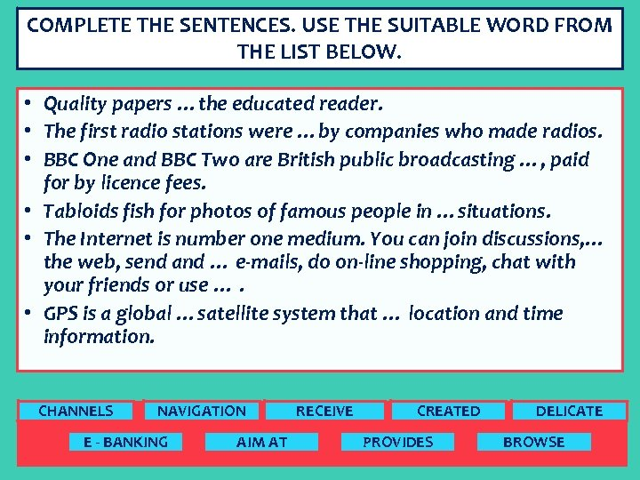 COMPLETE THE SENTENCES. USE THE SUITABLE WORD FROM THE LIST BELOW. • Quality papers
