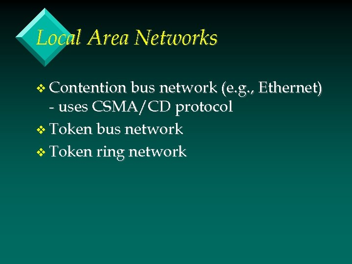 Local Area Networks v Contention bus network (e. g. , Ethernet) - uses CSMA/CD