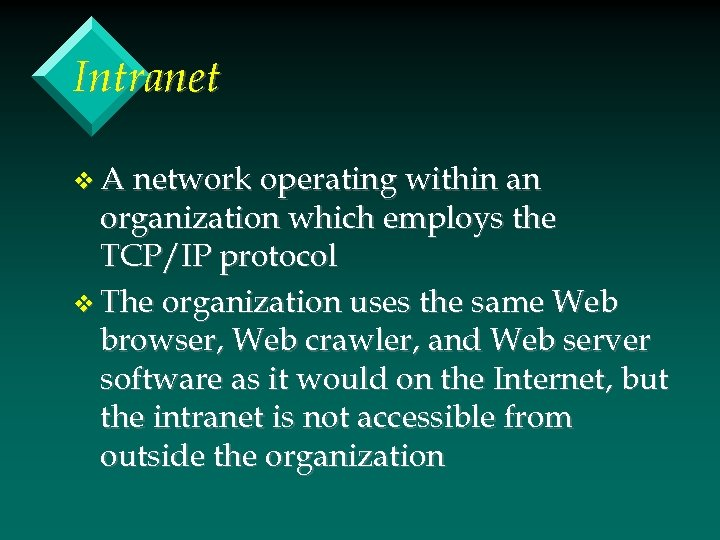 Intranet v A network operating within an organization which employs the TCP/IP protocol v