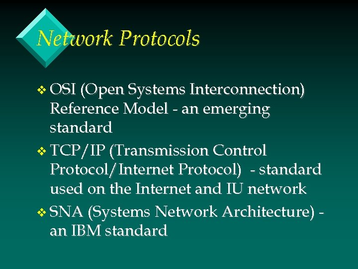 Network Protocols v OSI (Open Systems Interconnection) Reference Model - an emerging standard v