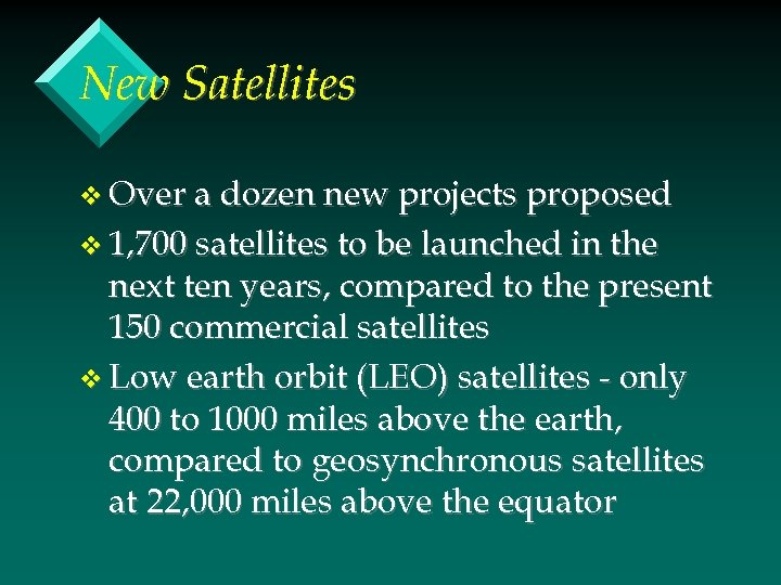 New Satellites v Over a dozen new projects proposed v 1, 700 satellites to