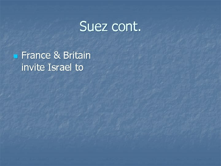 Suez cont. n France & Britain invite Israel to
