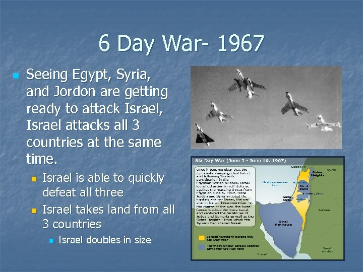 6 Day War- 1967 n Seeing Egypt, Syria, and Jordon are getting ready to