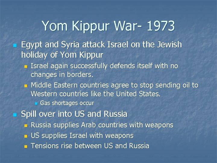 Yom Kippur War- 1973 n Egypt and Syria attack Israel on the Jewish holiday