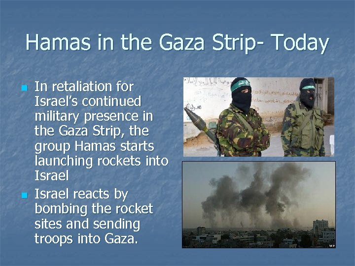 Hamas in the Gaza Strip- Today n n In retaliation for Israel's continued military