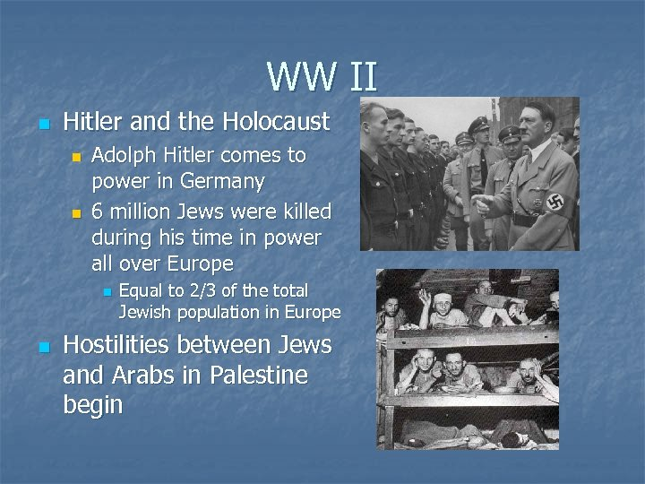 WW II n Hitler and the Holocaust n n Adolph Hitler comes to power