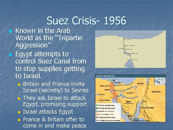 """Suez Crisis- 1956 n n Known in the Arab World as the """"Tripartie Aggression"""""""