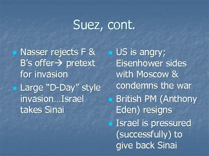 Suez, cont. n n Nasser rejects F & B's offer pretext for invasion Large