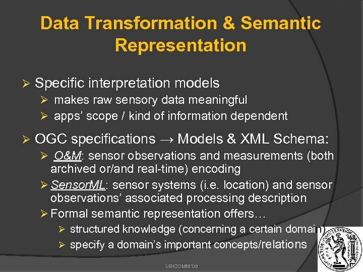 Data Transformation & Semantic Representation Ø Specific interpretation models Ø makes raw sensory data
