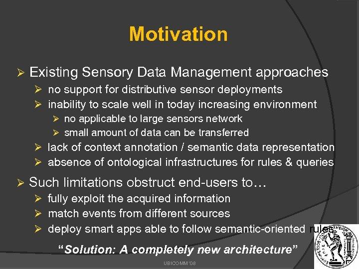 Motivation Ø Existing Sensory Data Management approaches Ø no support for distributive sensor deployments