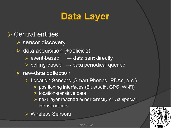 Data Layer Ø Central entities Ø sensor discovery Ø data acquisition (+policies) Ø event-based