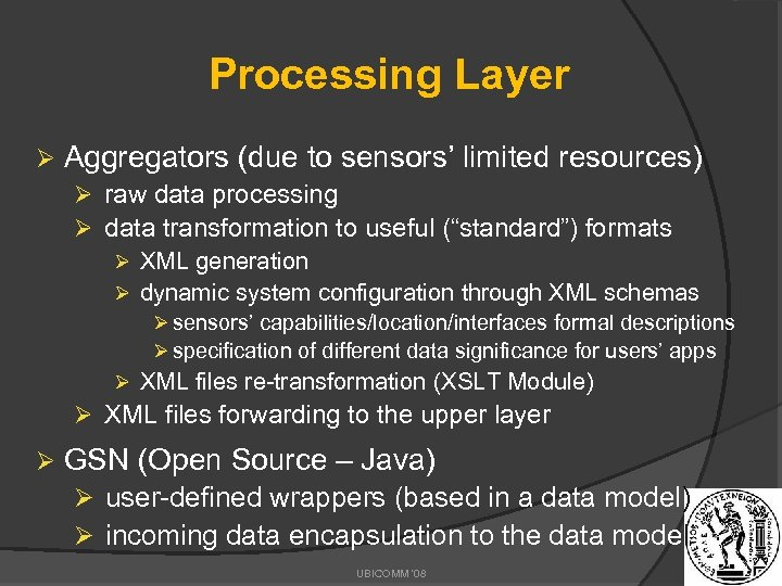 Processing Layer Ø Aggregators (due to sensors' limited resources) Ø raw data processing Ø