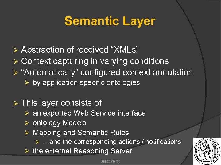 """Semantic Layer Abstraction of received """"XMLs"""" Ø Context capturing in varying conditions Ø """"Automatically"""""""
