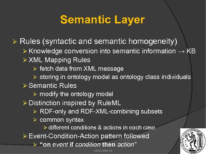 Semantic Layer Ø Rules (syntactic and semantic homogeneity) Ø Knowledge conversion into semantic information