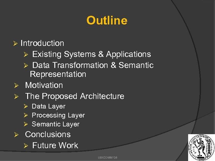 Outline Introduction Ø Existing Systems & Applications Ø Data Transformation & Semantic Representation Ø
