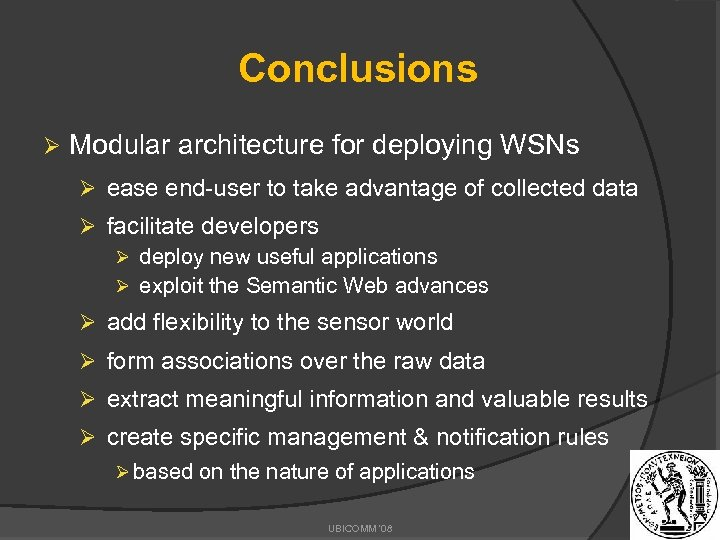 Conclusions Ø Modular architecture for deploying WSNs Ø ease end-user to take advantage of