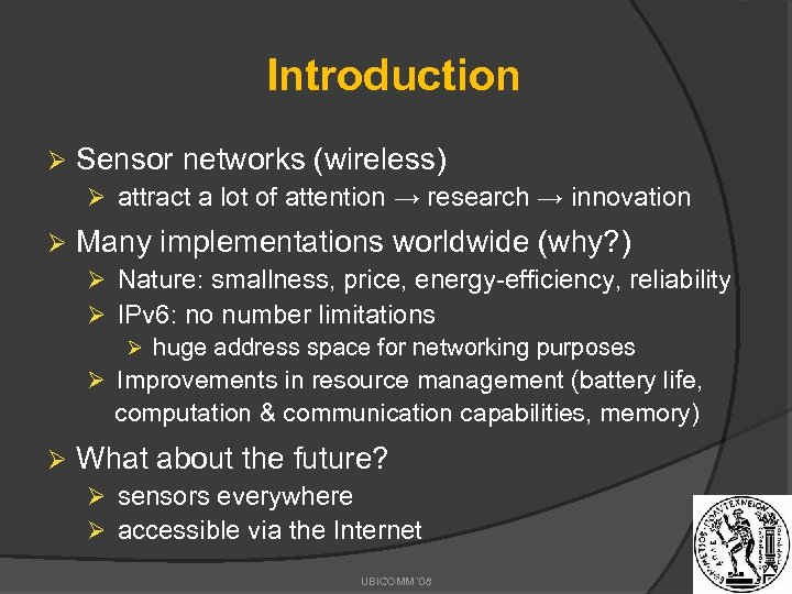 Introduction Ø Sensor networks (wireless) Ø attract a lot of attention → research →
