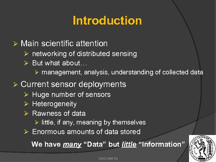 Introduction Ø Main scientific attention Ø networking of distributed sensing Ø But what about…