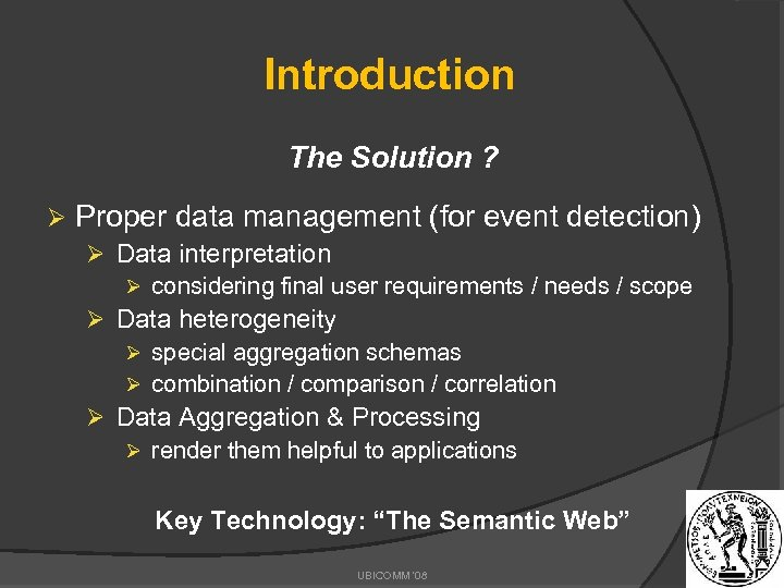 Introduction The Solution ? Ø Proper data management (for event detection) Ø Data interpretation