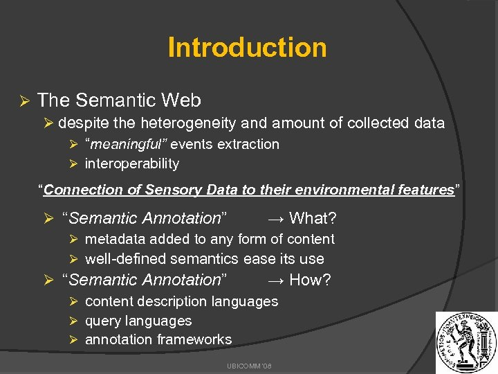Introduction Ø The Semantic Web Ø despite the heterogeneity and amount of collected data
