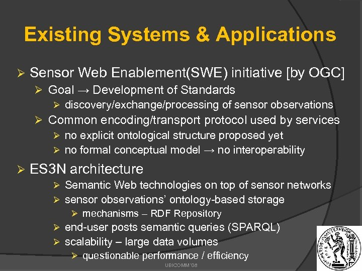 Existing Systems & Applications Ø Sensor Web Enablement(SWE) initiative [by OGC] Ø Goal →