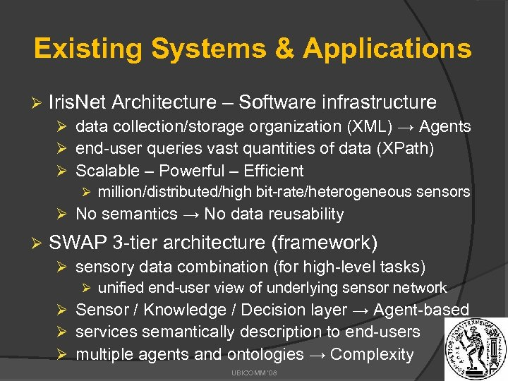 Existing Systems & Applications Ø Iris. Net Architecture – Software infrastructure Ø data collection/storage