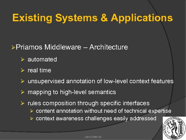 Existing Systems & Applications ØPriamos Middleware – Architecture Ø automated Ø real time Ø