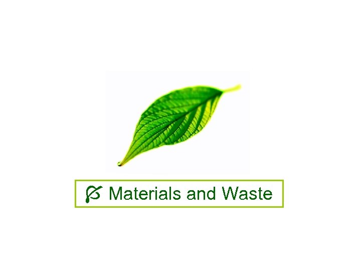 Materials and Waste