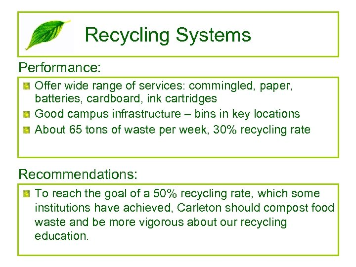 Recycling Systems Performance: Offer wide range of services: commingled, paper, batteries, cardboard, ink cartridges