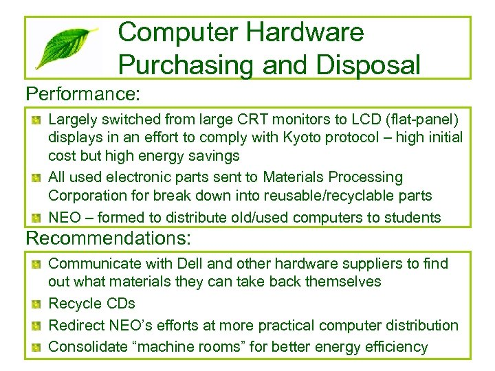Computer Hardware Purchasing and Disposal Performance: Largely switched from large CRT monitors to LCD