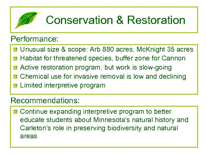 Conservation & Restoration Performance: Unusual size & scope: Arb 880 acres, Mc. Knight 35